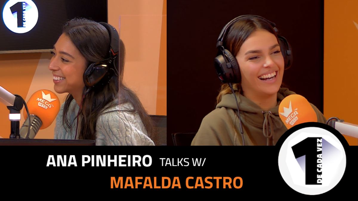 EP.7   ANA PINHEIRO x MAFALDA CASTRO