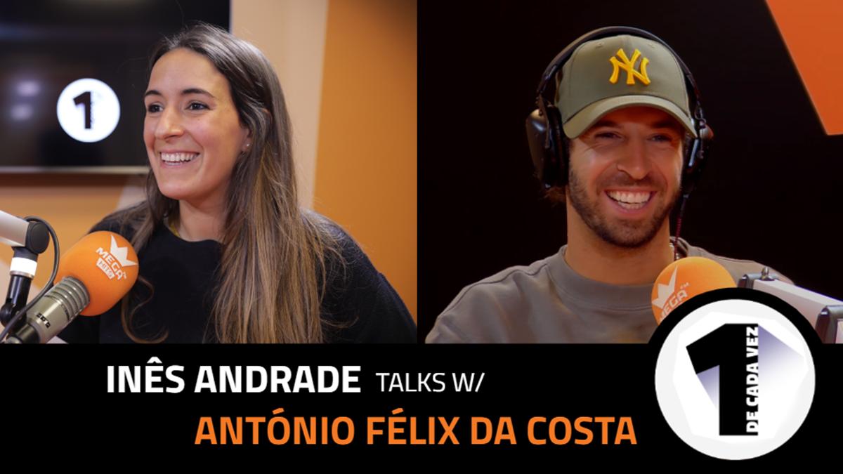 EP.6 | INÊS ANDRADE x ANTÓNIO FELIX DA COSTA