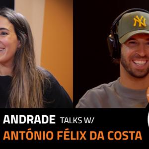EP.6 | INÊS ANDRADE x ANTÓNIO FÉLIX DA COSTA
