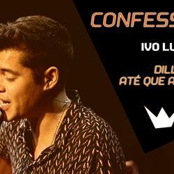 Confessions | Ivo Lucas - Até que Aprendas ( Dillaz)