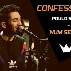 Confessions | Paulo Sousa - Num Segundo