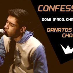 Confessions com Domi (Prod. Charlie Beats)| Chaga (Ornatos Violeta)