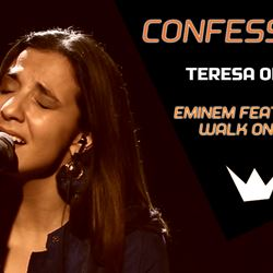 Confession | Teresa Oliveira - Walk on Water (Eminem feat. Beyoncé)