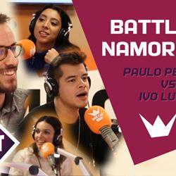 Battle de Namorados   Paulo Pereira v...