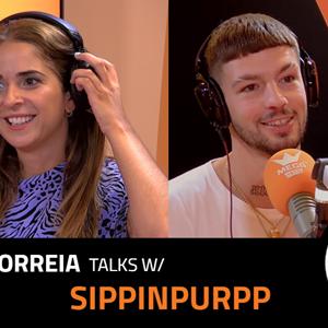 EP.2   MARIA CORREIA x SIPPINPURPP