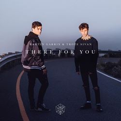 there_for_you-martin_garrix_troye_sivan