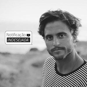 Notificação Indesejada com Tiago Teotónio Pereira