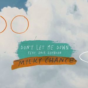 Milky Chance - Don't Let Me Down feat. Jack Johnson
