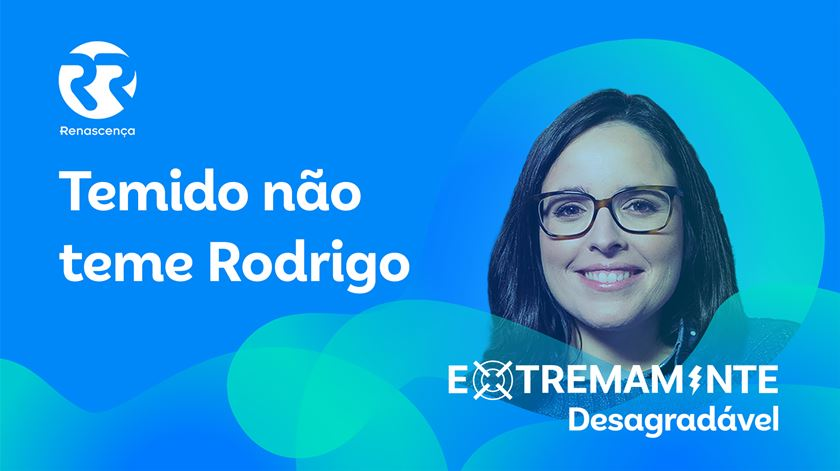 Temido não teme Rodrigo - Extremamente Desagradável