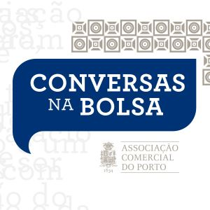 """Conversas na Bolsa"": Grandes debates e convidados de excelência"