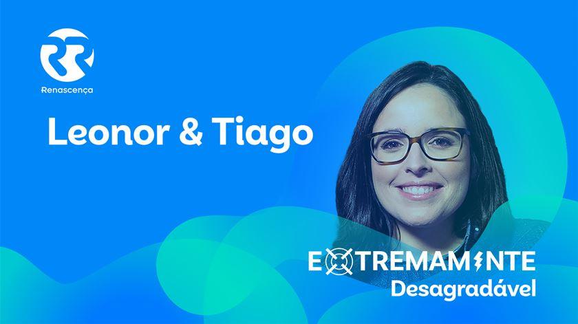 Leonor & Tiago - Extremamente Desagradável