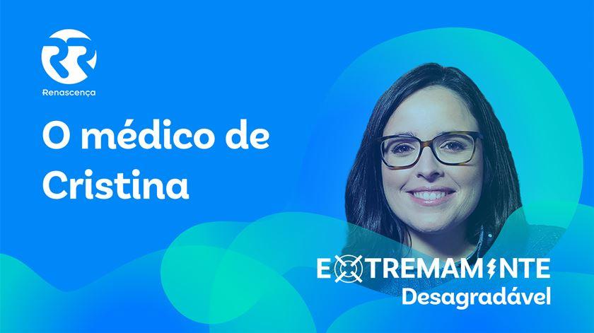 O médico de Cristina - Extremamente Desagradável