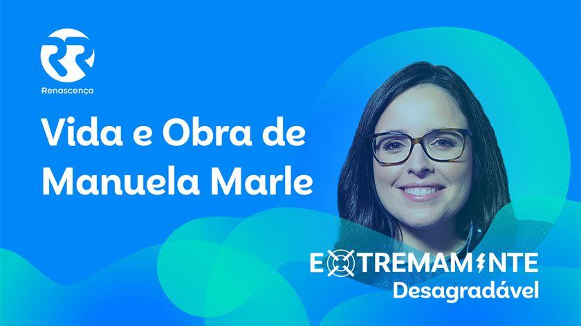 A vida e obra de Manuela Marle - Extremamente Desagradável