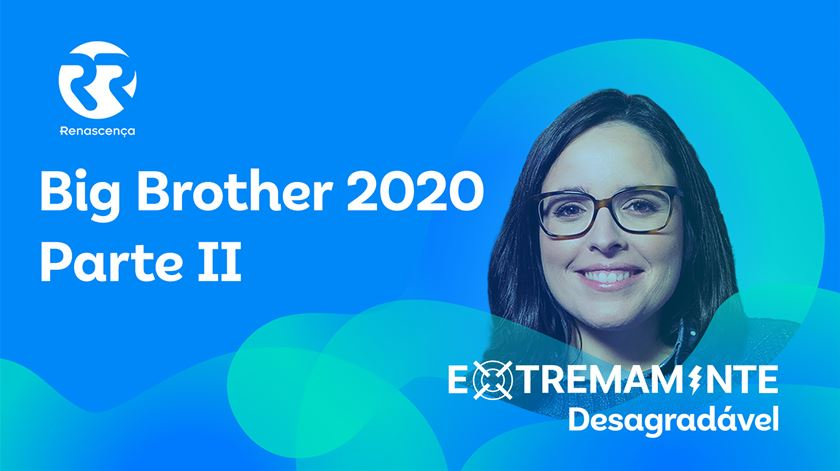 Big Brother 2020 Parte II - Extremamente Desagradável
