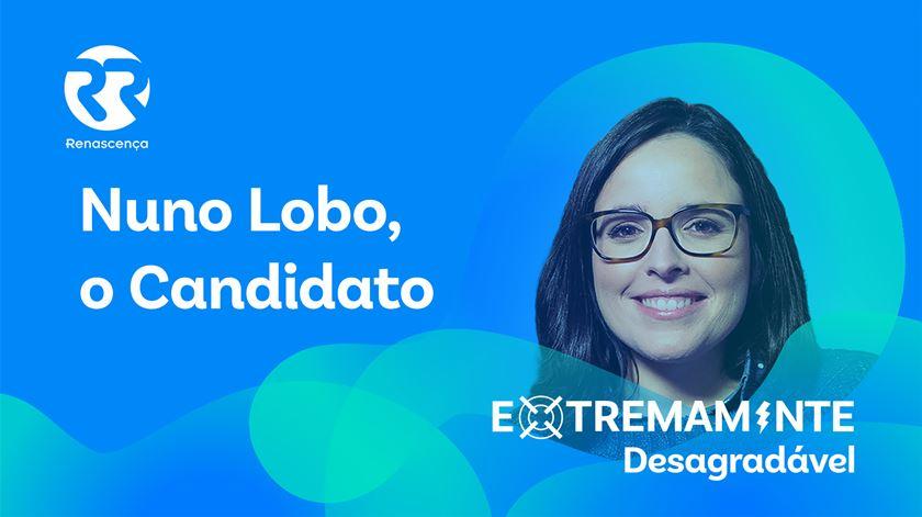 Nuno Lobo, o candidato - Extremamente Desagradável