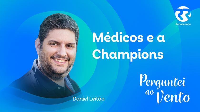 Médicos e a Champions -  Perguntei ao Vento