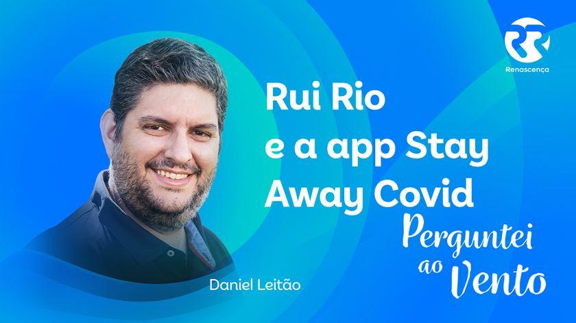 Rui Rio e a aplicação Stay Away Covid - Perguntei ao Vento