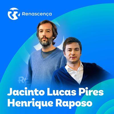 Jacinto Lucas Pires-Henrique Raposo
