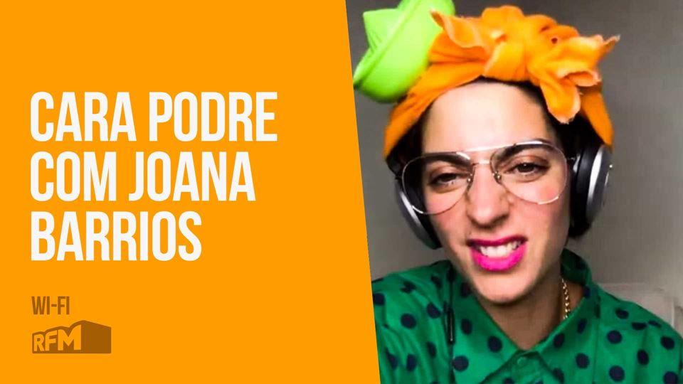 Cara Podre com Joana Barrios