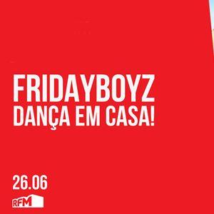 FRIDAYBOYZ - DANÇA EM CASA 13 - 26 JUNHO 2020