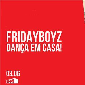 FRIDAYBOYZ - DANÇA EM CASA 14 - 03 JULHO 2020