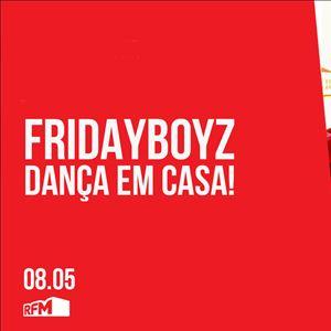 FRIDAYBOYZ - Dança em Casa 7 - 08 MAIO 2020