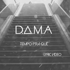 D.A.M.A [+] PLAYER - TEMPO PARA QUE