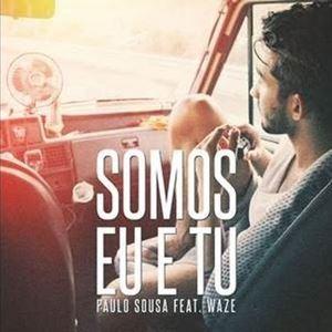 PAULO SOUSA FT. WAZE - SOMOS EU E TU