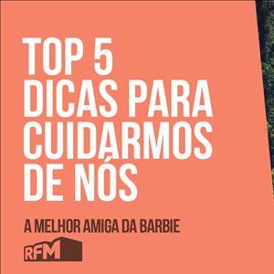 A melhor amiga da Barbie - top 5 dicas para cuidarmos de nós