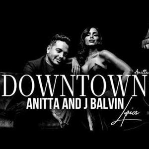 ANITTA & J. BALVIN - DOWNTOWN