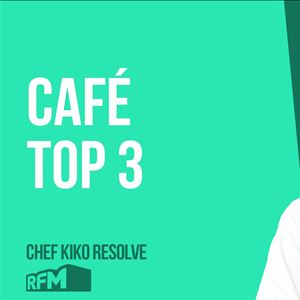 O CHEF KIKO RESOLVE - CAFÉ TOP 3  - 12 de JUNHO 2020