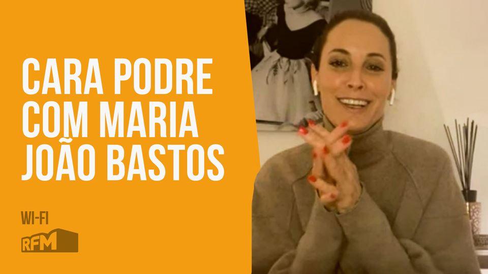 Cara Podre com Maria João Bastos!