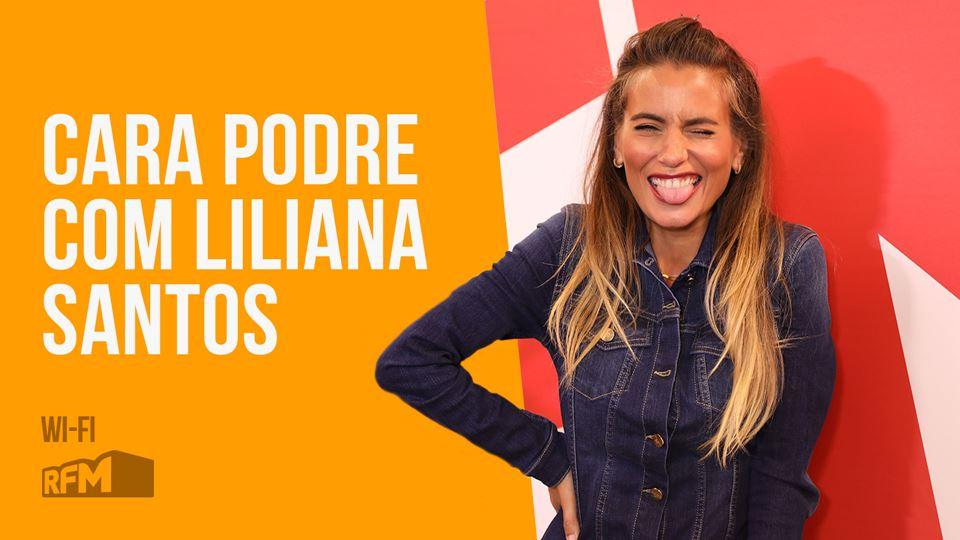 Cara Podre com Liliana Santos