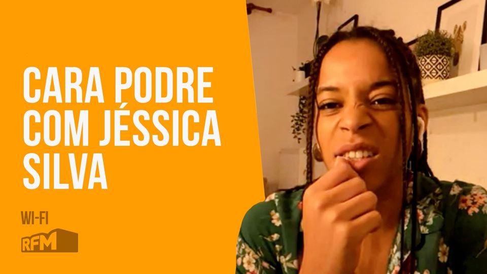 Cara Podre com Jéssica Silva