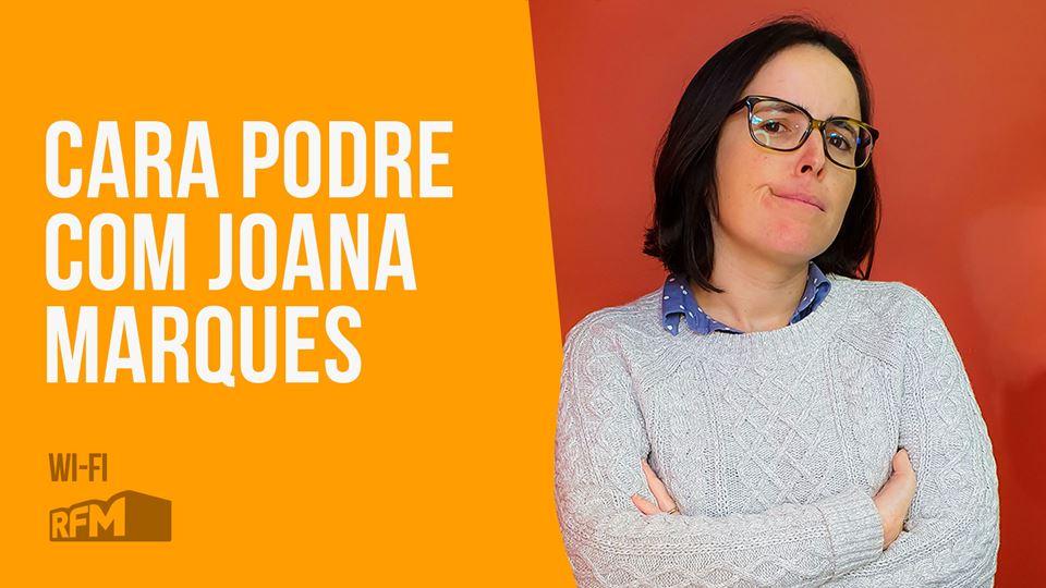 Cara Podre Joana Marques