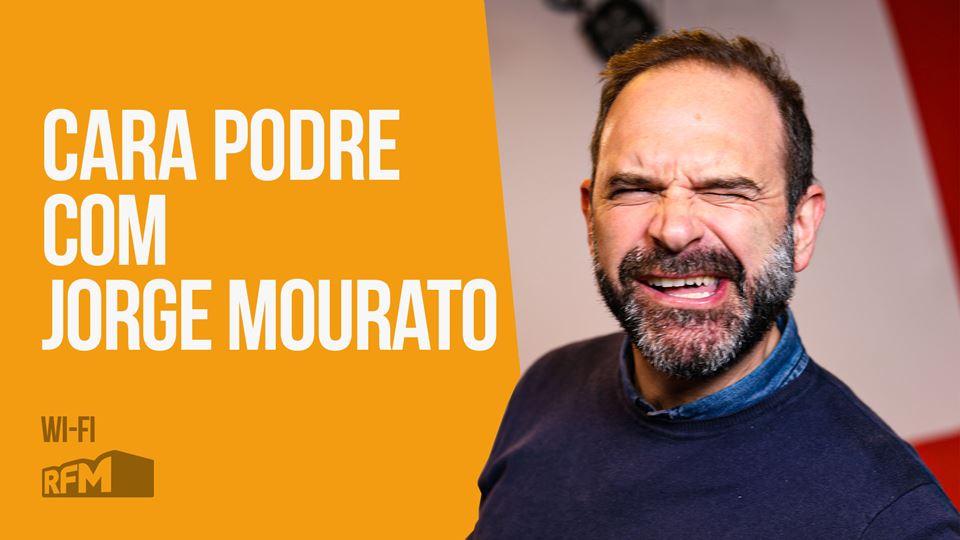 Cara Podre com Jorge Mourato
