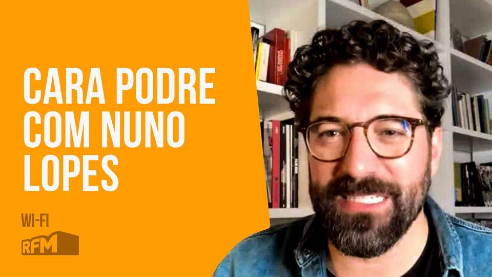 Cara Podre com Nuno Lopes