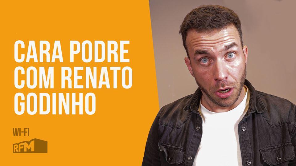Cara Podre com Renato Gofinho ...