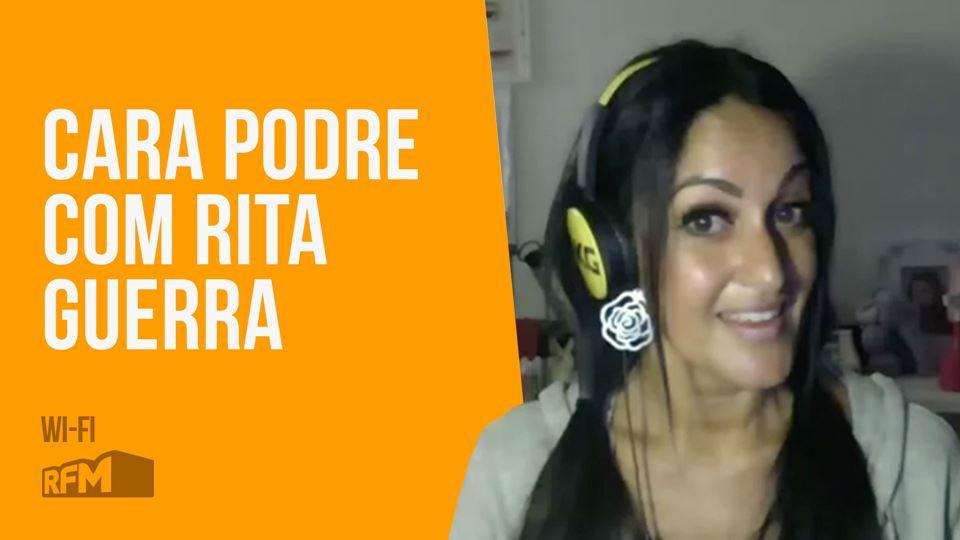 Cara Podre com Rita Guerra