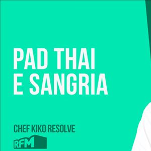 O CHEF KIKO RESOLVE - PAD THAI E SANGRIA - 31 de JULHO 2020