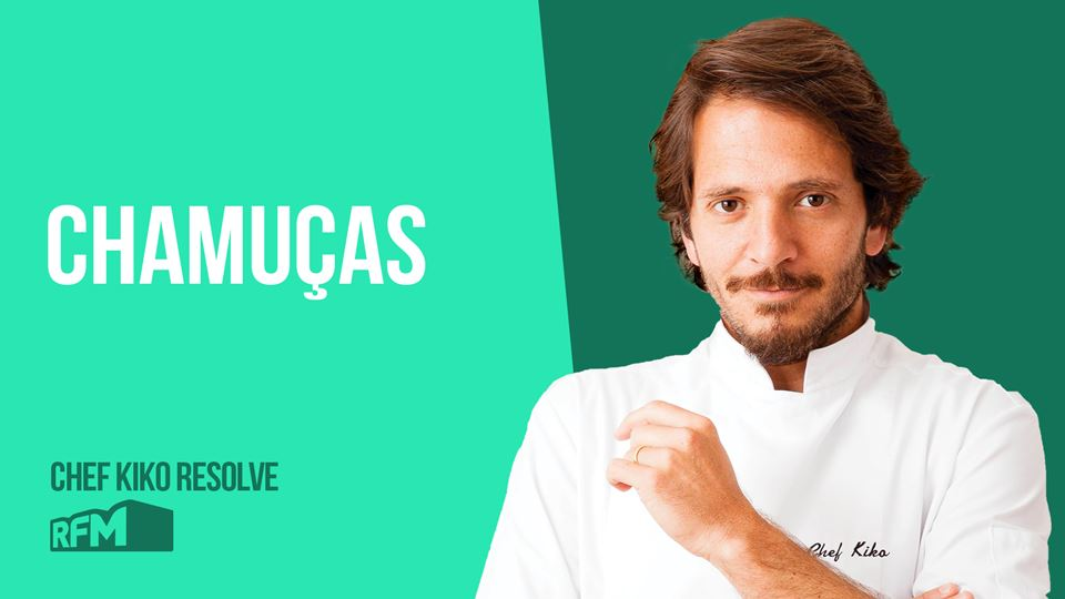 O Chef Kiko resolve com chamuças