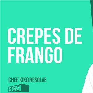 O CHEF KIKO RESOLVE com crepes de frango - 22 de MAIO 2020