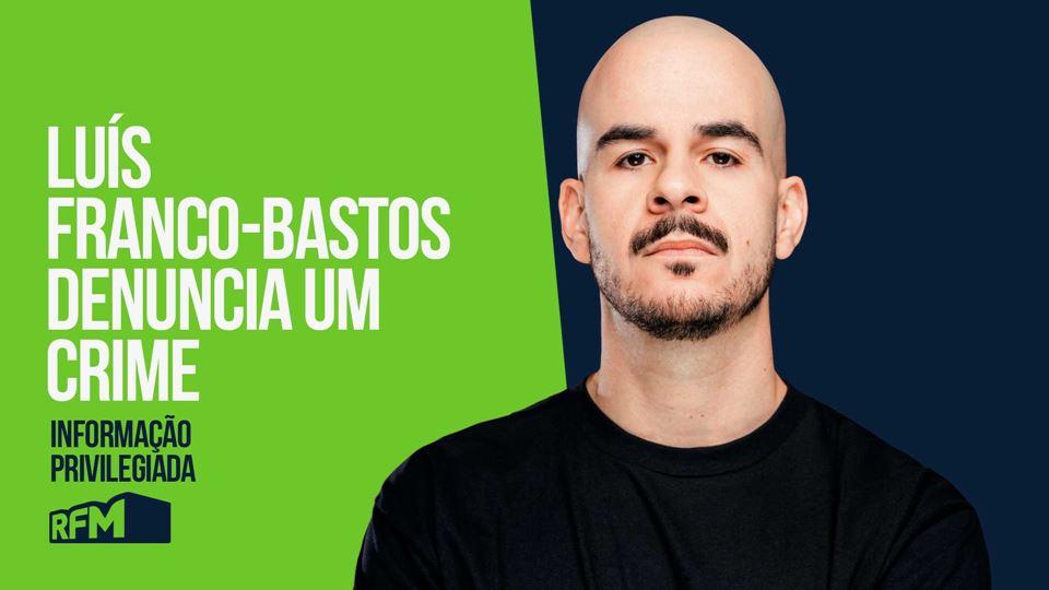 Luis Franco-Bastos: Denuncia u...