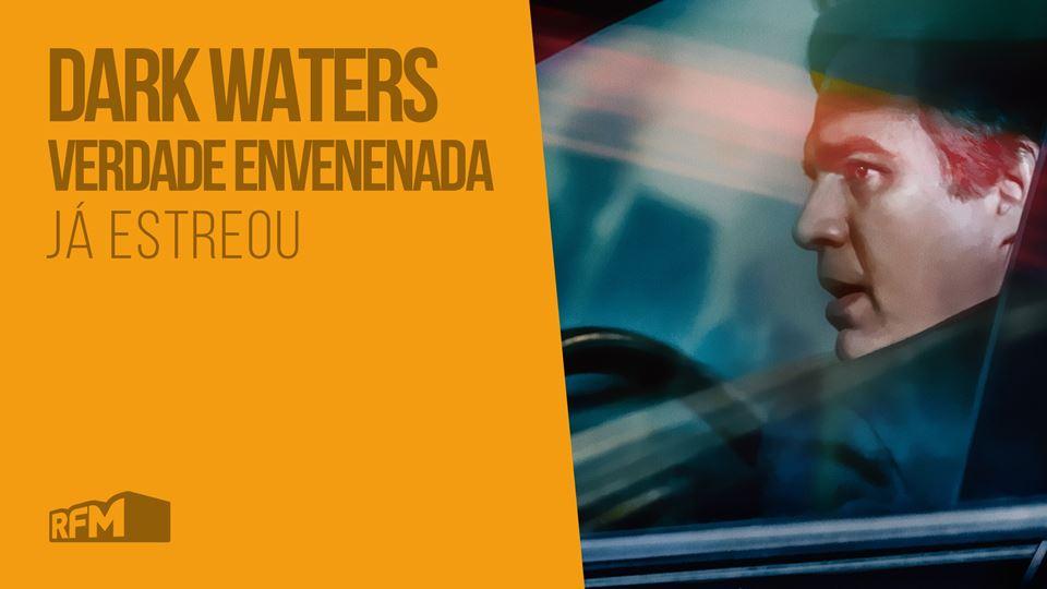 Dark Waters - Verdade Envenena...