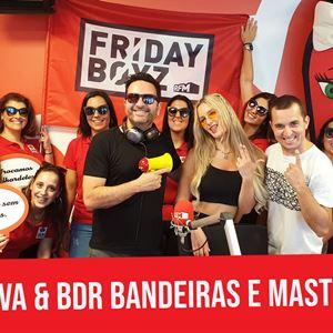 FRIDAYBOYZ feat ZANOVA vs BDR Bandeiras e Mastros - 28 JUNHO 2019