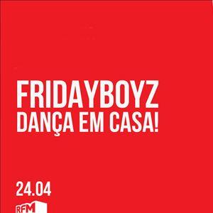 FRIDAYBOYZ - Dança em Casa 5 - 24 ABRIL 2020
