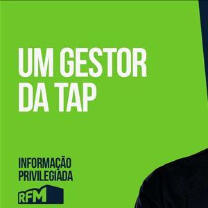 RFM - Informação Privilegiada: UM GESTOR DA TAP