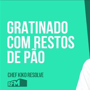 O CHEF KIKO RESOLVE - Gratinado com restos de pão - 29 de MAIO 2020