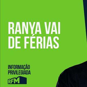 RFM - Informação Privilegiada: RANYA VAI DE FÉRIAS