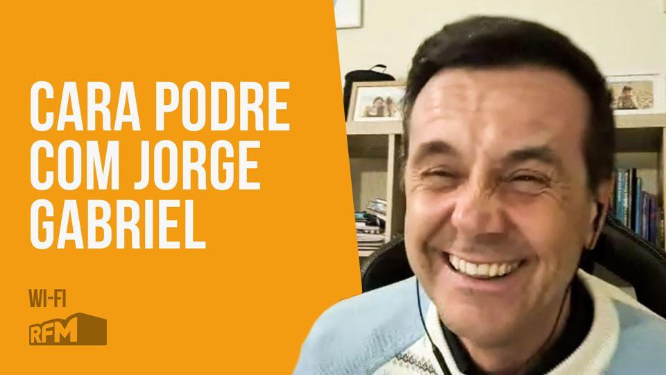 Cara Podre com Jorge Gabriel